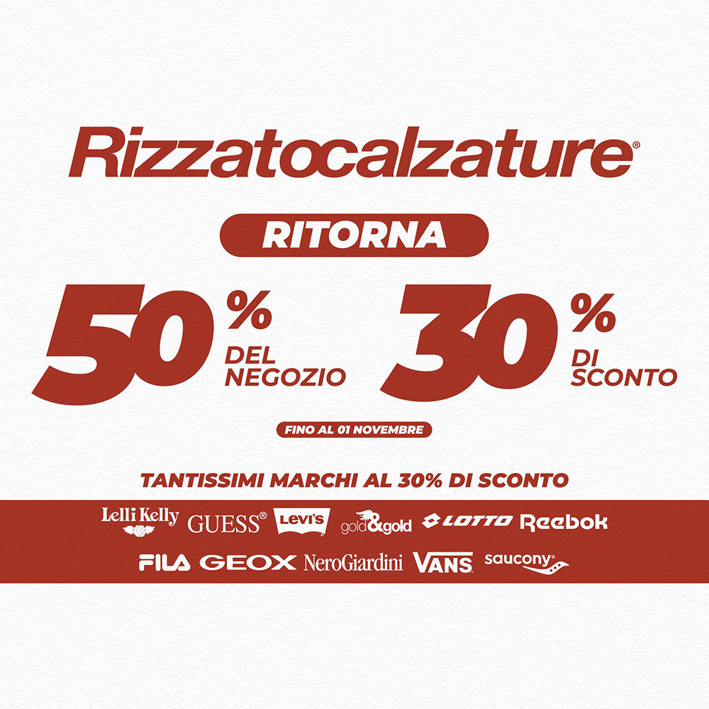 Promozione Rizzatocalzature - 50% del NEGOZIO al -30% di SCONTO - Fino al primo novembre 2020