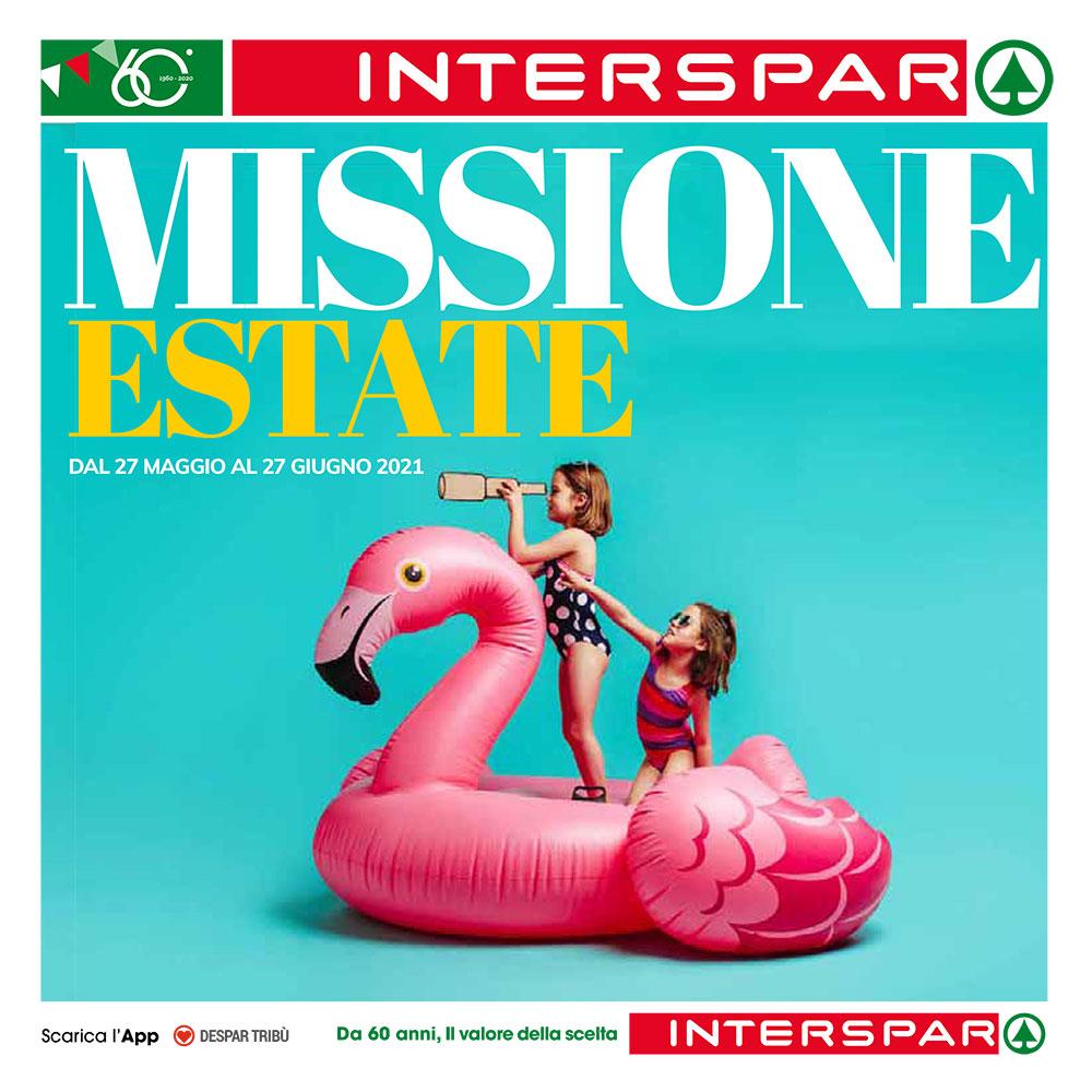 Offerta Interspar - Missione Estate - Valida dal 27 maggio al 27 giugno 2021