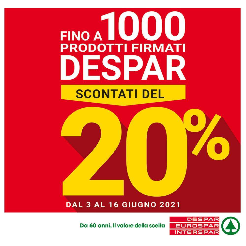 Offerta Interspar - Fino a 1000 Prodotti Firmati Despar Scontati del 20% - Valida dal 3 al 16 giugno 2021
